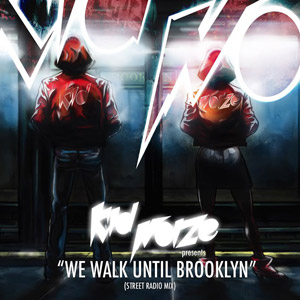 Kid Noize - We Walk Until Brooklyn